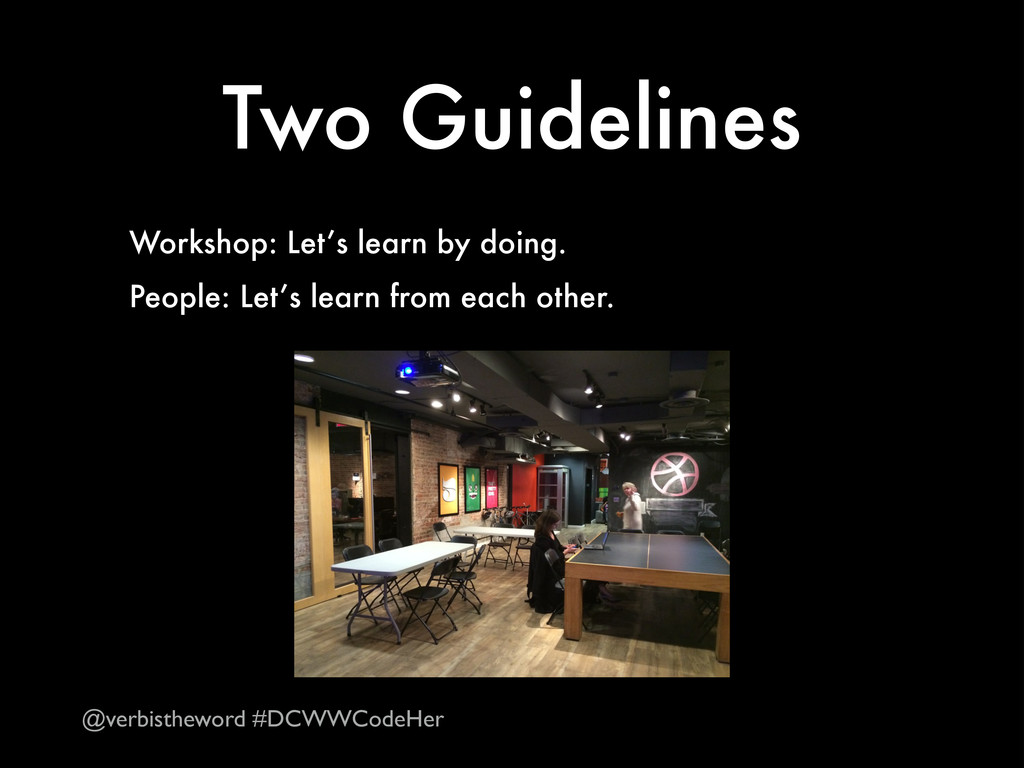 Two Guidelines Workshop: Let's learn by doing. ...