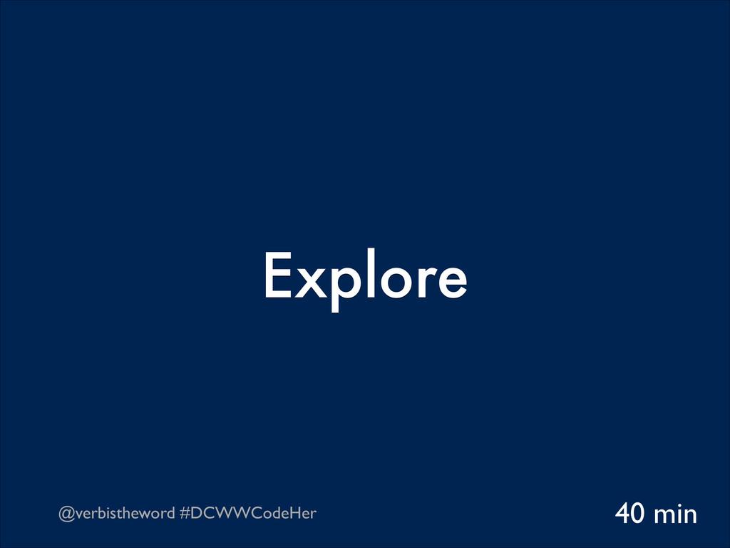 @verbistheword #DCWWCodeHer Explore 40 min
