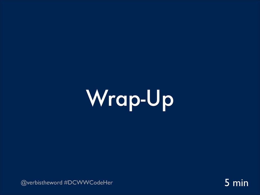 @verbistheword #DCWWCodeHer Wrap-Up 5 min