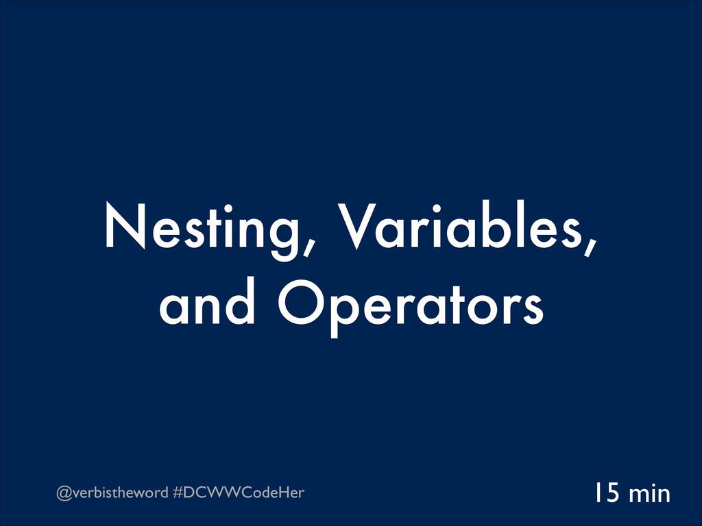 @verbistheword #DCWWCodeHer Nesting, Variables,...