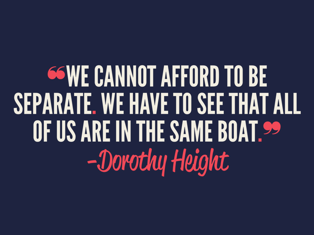 ❝WE CANNOT AFFORD TO BE SEPARATE. WE HAVE TO SE...