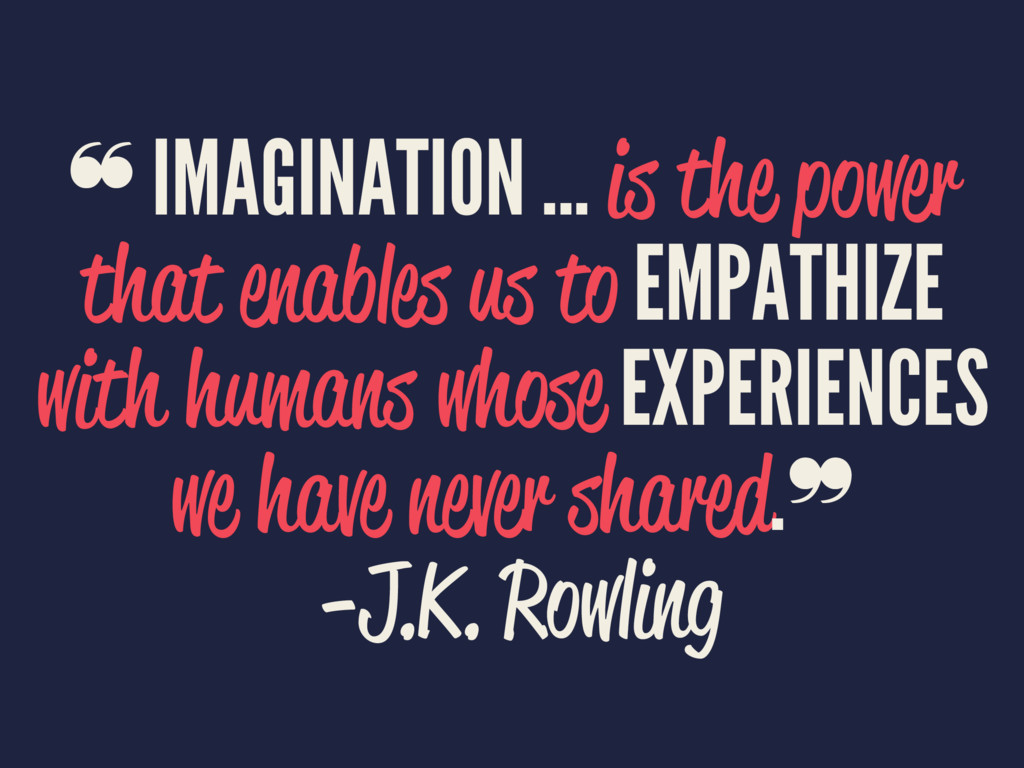 ❝ IMAGINATION ... is the power that enables us ...