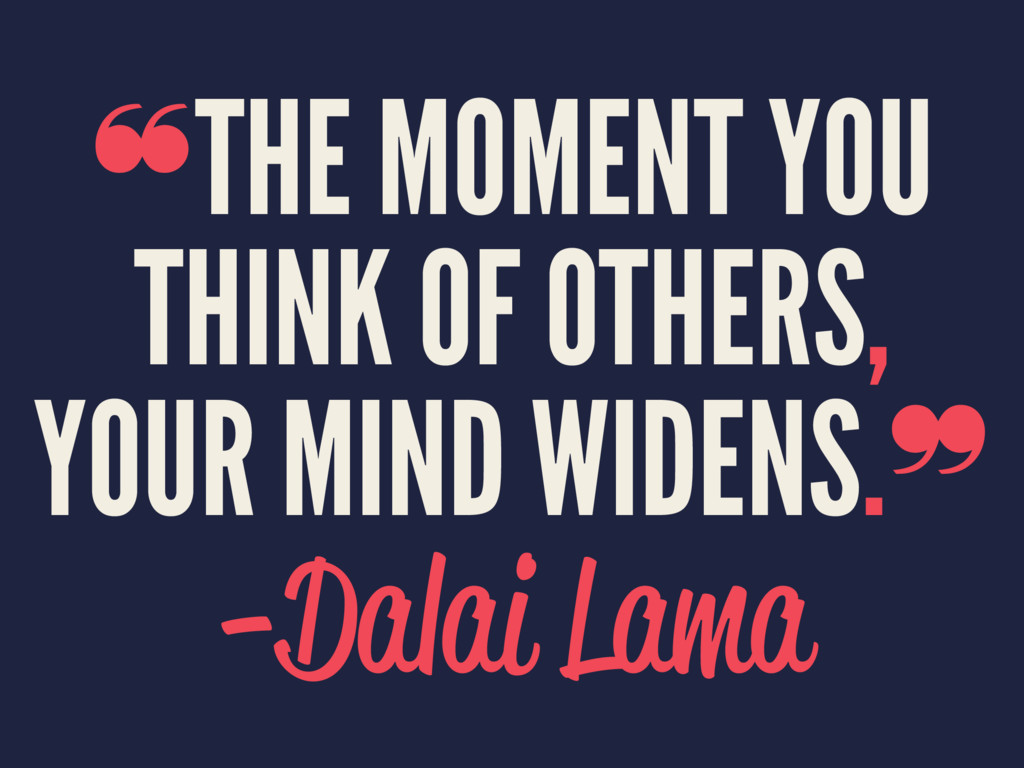 ❝THE MOMENT YOU THINK OF OTHERS, YOUR MIND WIDE...