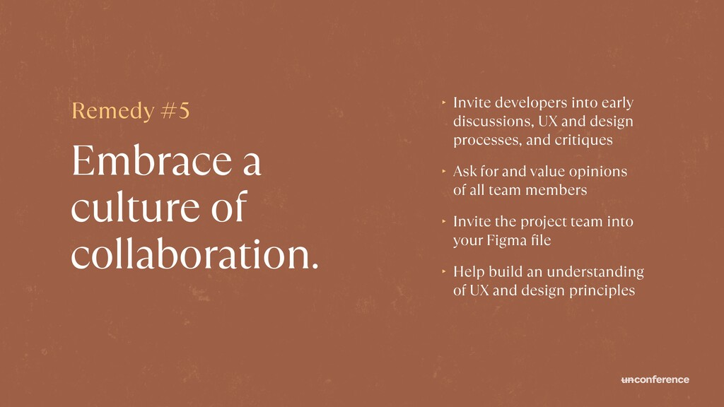 Embrace a culture of collaboration. ‣ Invite de...