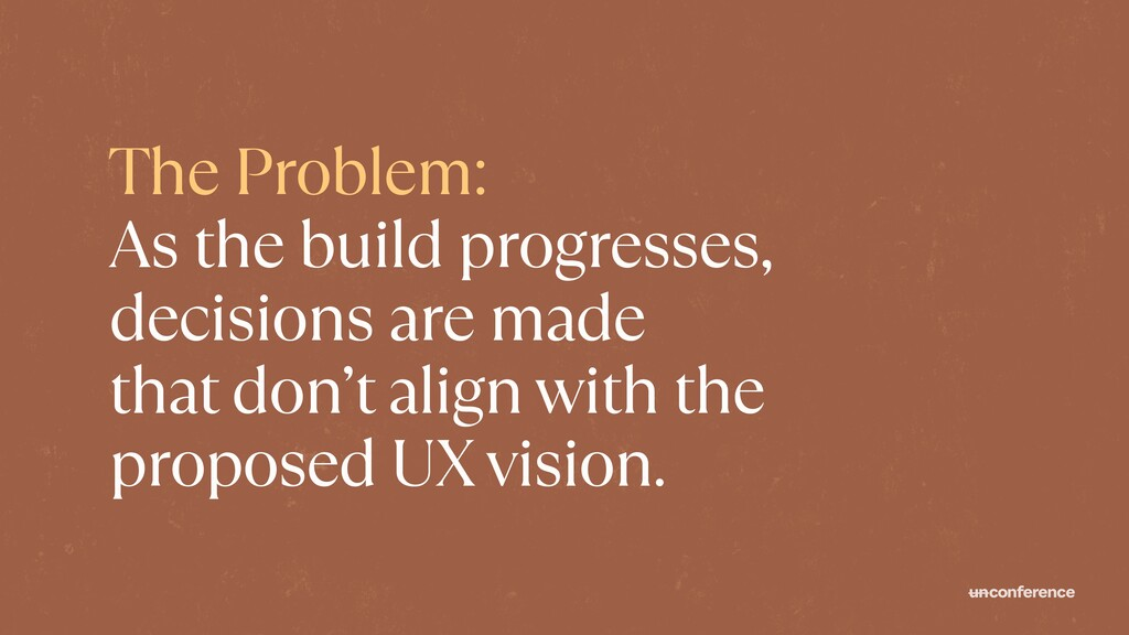 The Problem:   As the build progresses, decisio...
