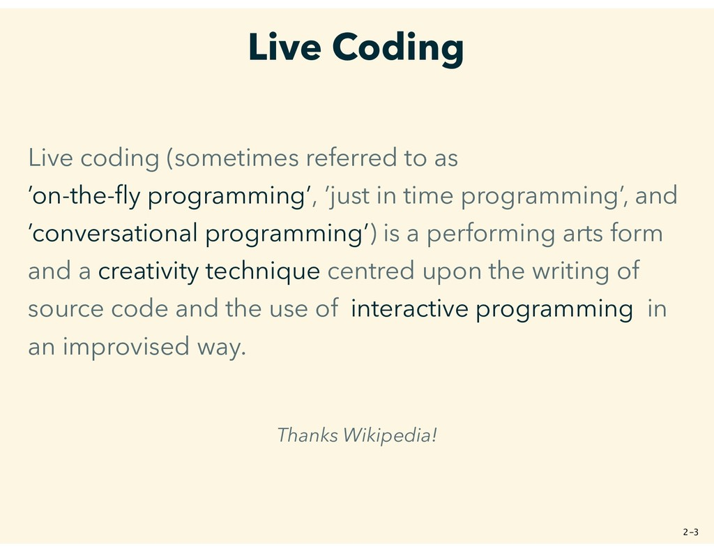 Live Coding Live coding (sometimes referred to ...