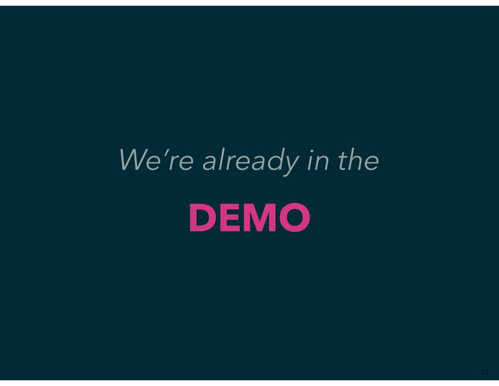 We're already in the DEMO ��