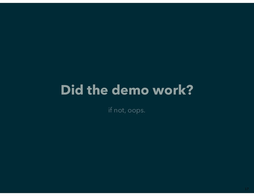 Did the demo work? if not, oops. ��