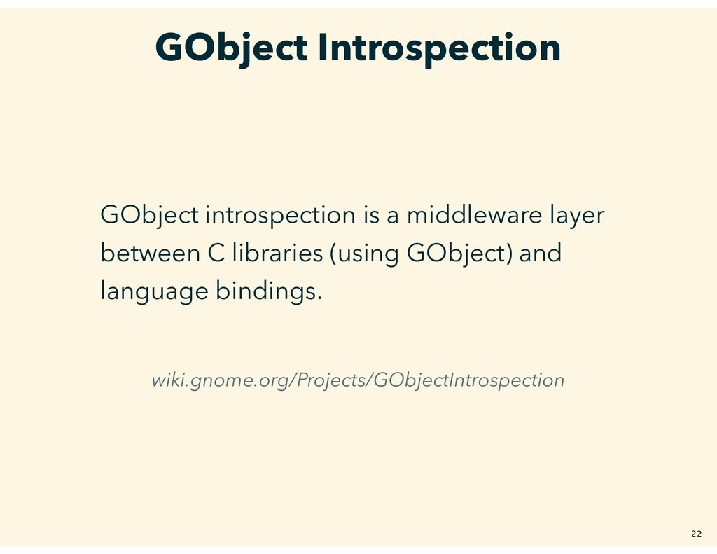 GObject Introspection GObject introspection is ...