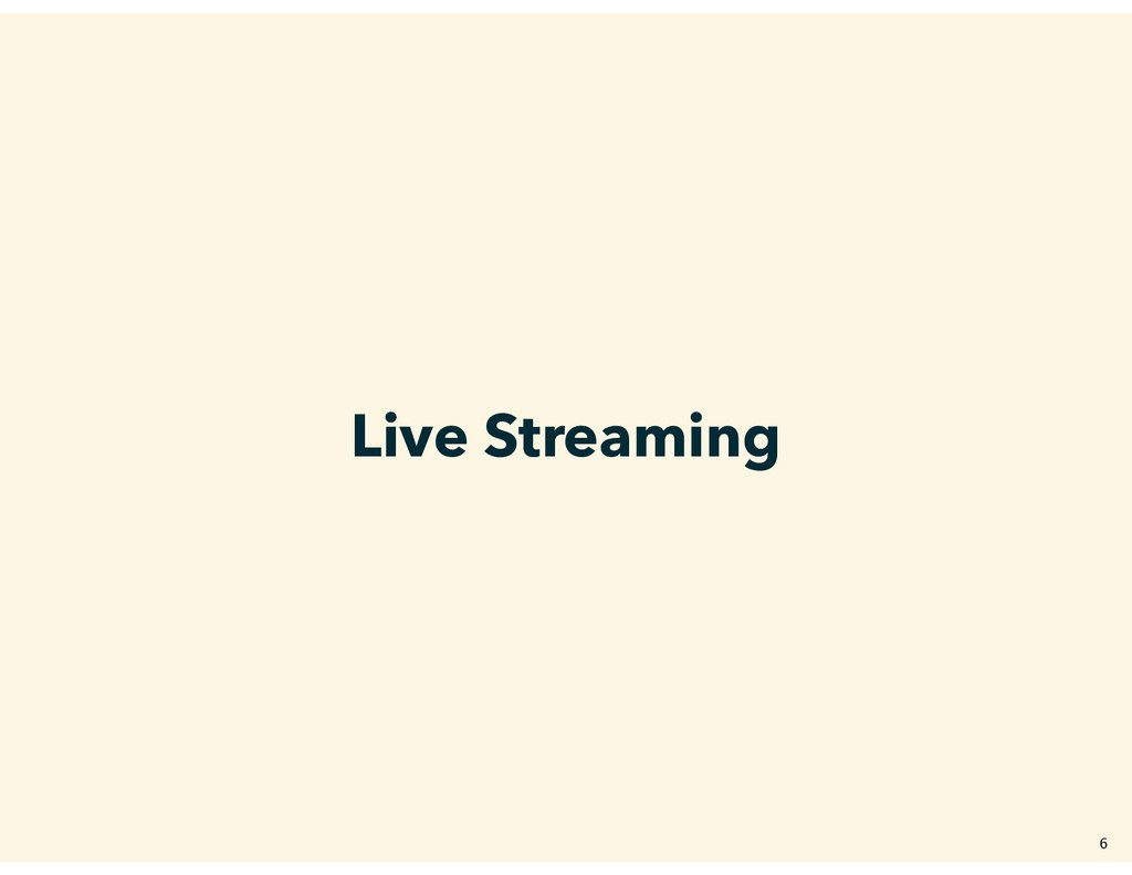 Live Streaming �