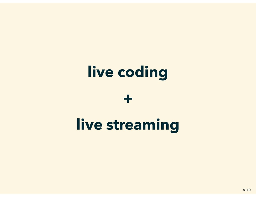 live coding + live streaming ����