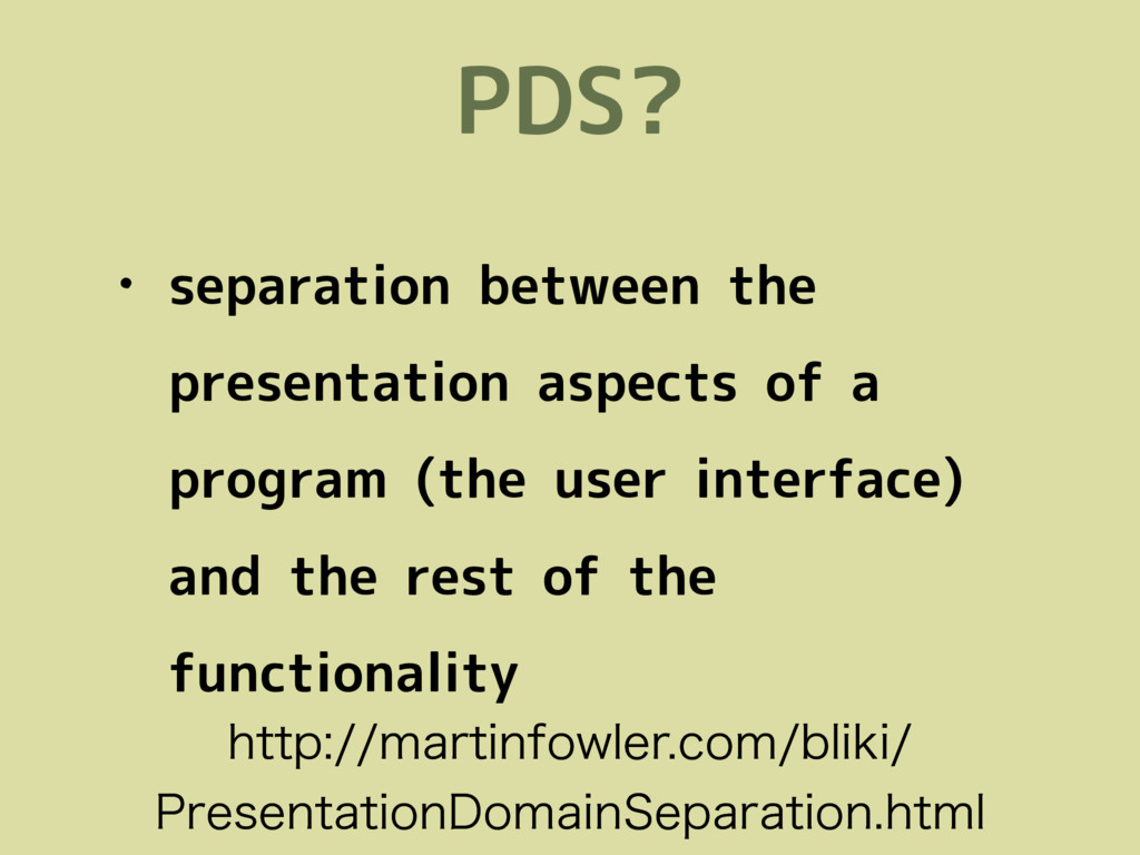 PDS? • separation between the presentation aspe...