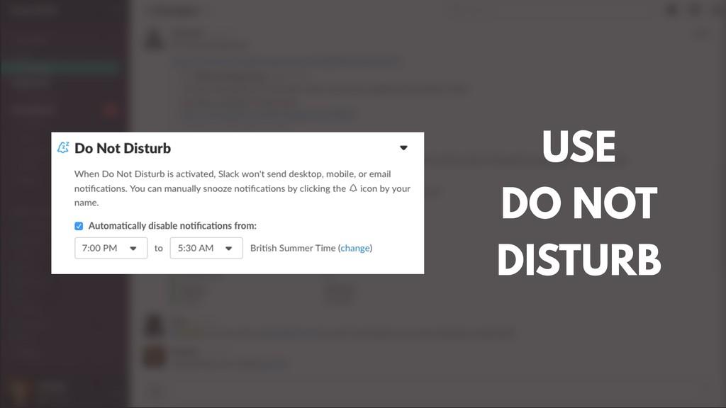 USE DO NOT DISTURB