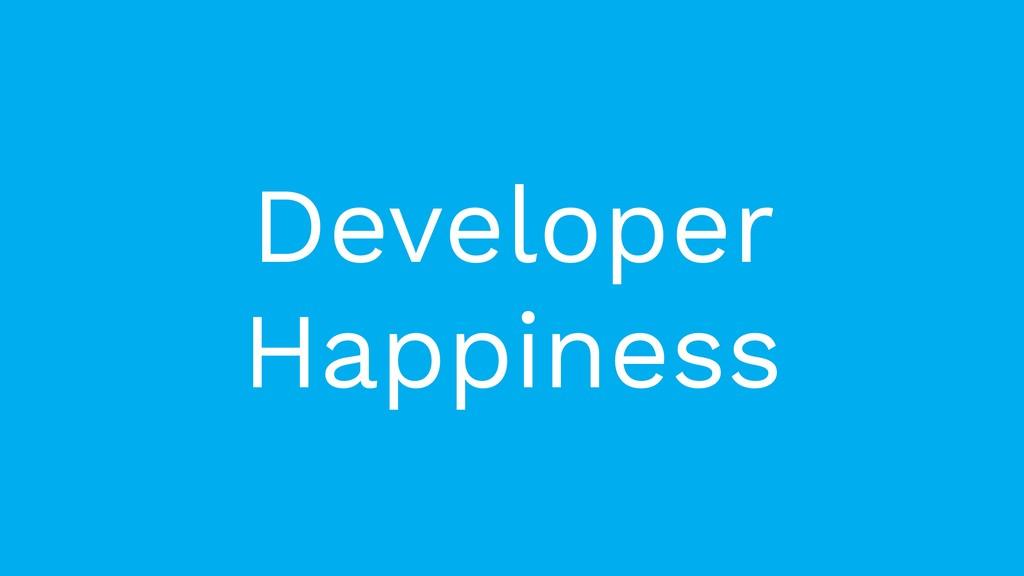 Developer Happiness