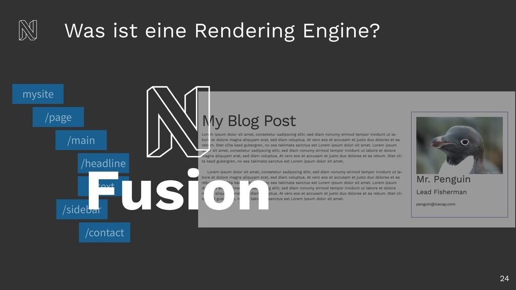 Was ist eine Rendering Engine? 24 /page /main /...