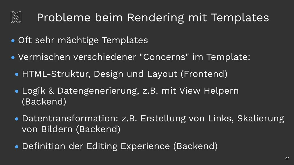 Probleme beim Rendering mit Templates • Oft seh...
