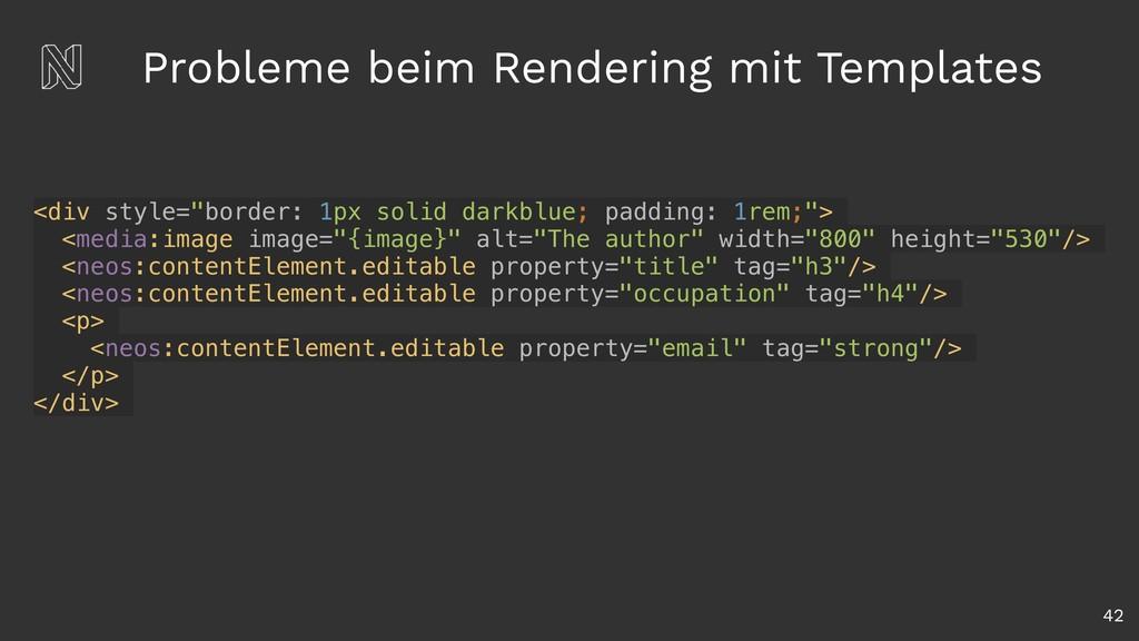 Probleme beim Rendering mit Templates 42 <div s...