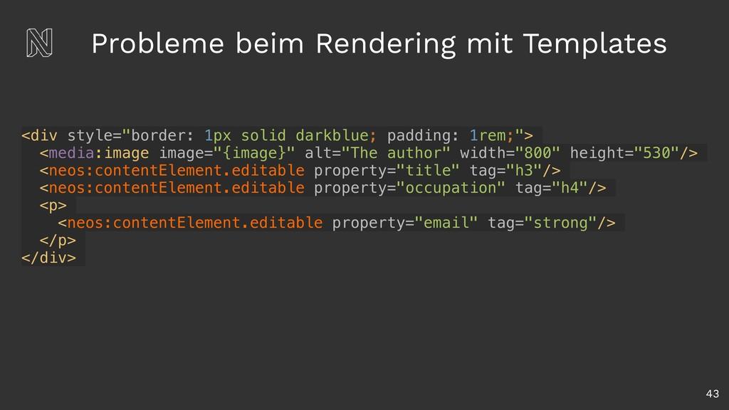 Probleme beim Rendering mit Templates 43 <div s...