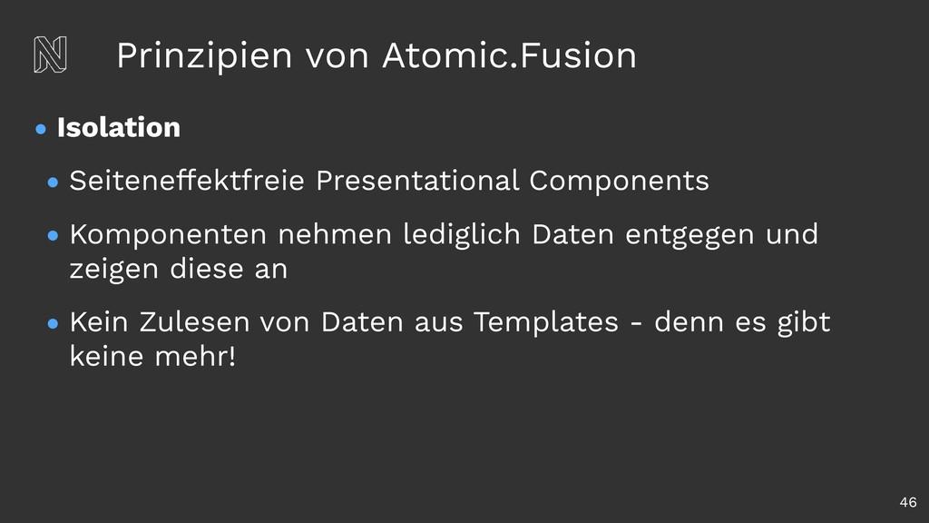Prinzipien von Atomic.Fusion • Isolation • Seit...