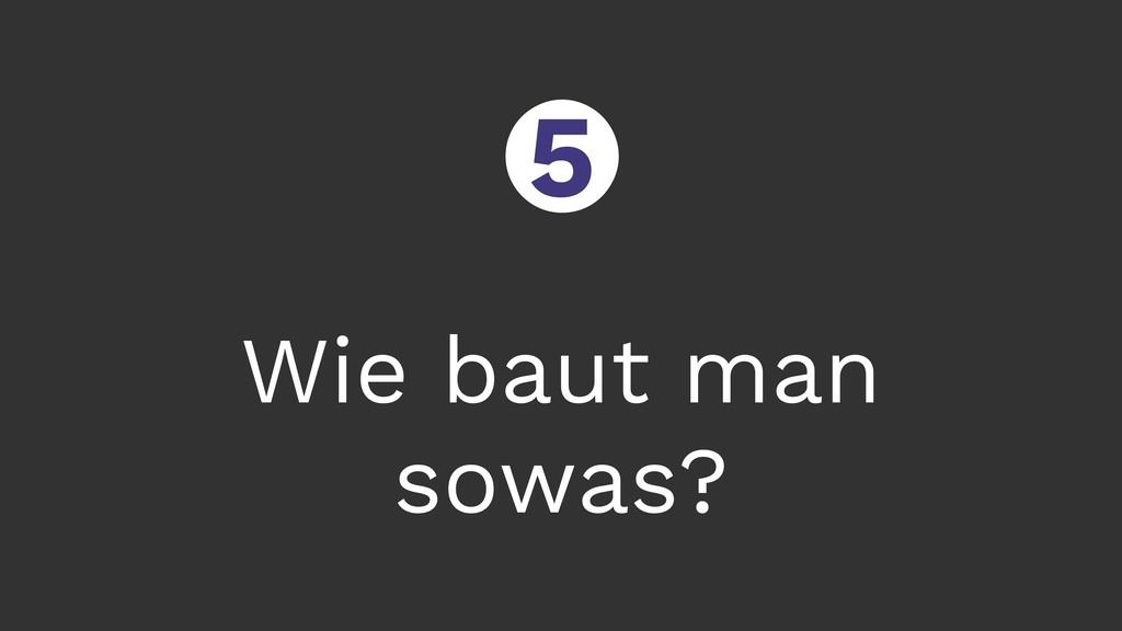 Wie baut man sowas? ○ 5