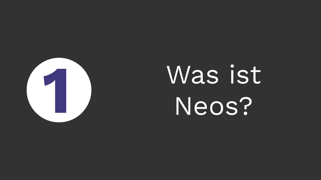 ○ 1 Was ist Neos?