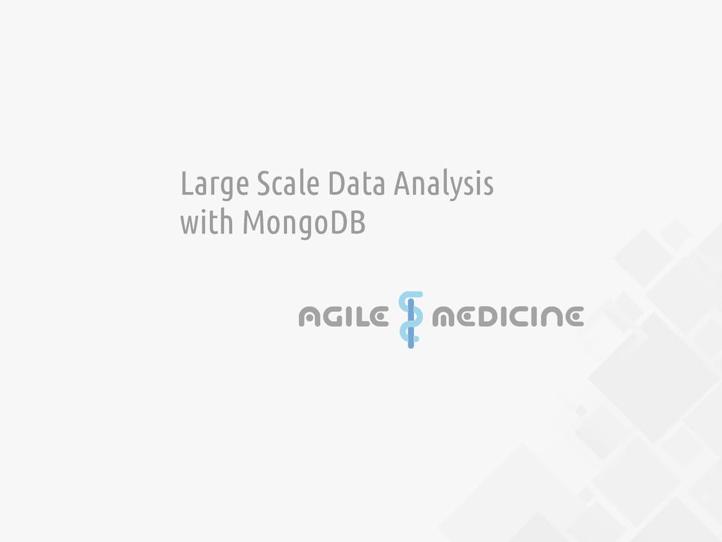 1 Large Scale Data Analysis with MongoDB