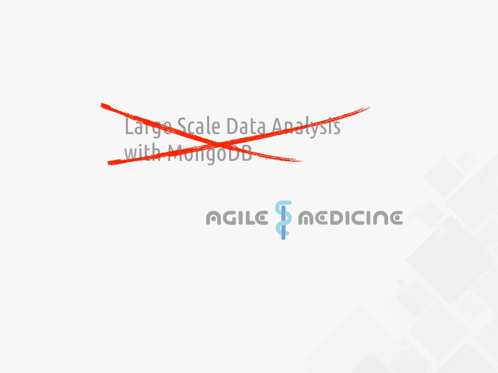 2 Large Scale Data Analysis with MongoDB