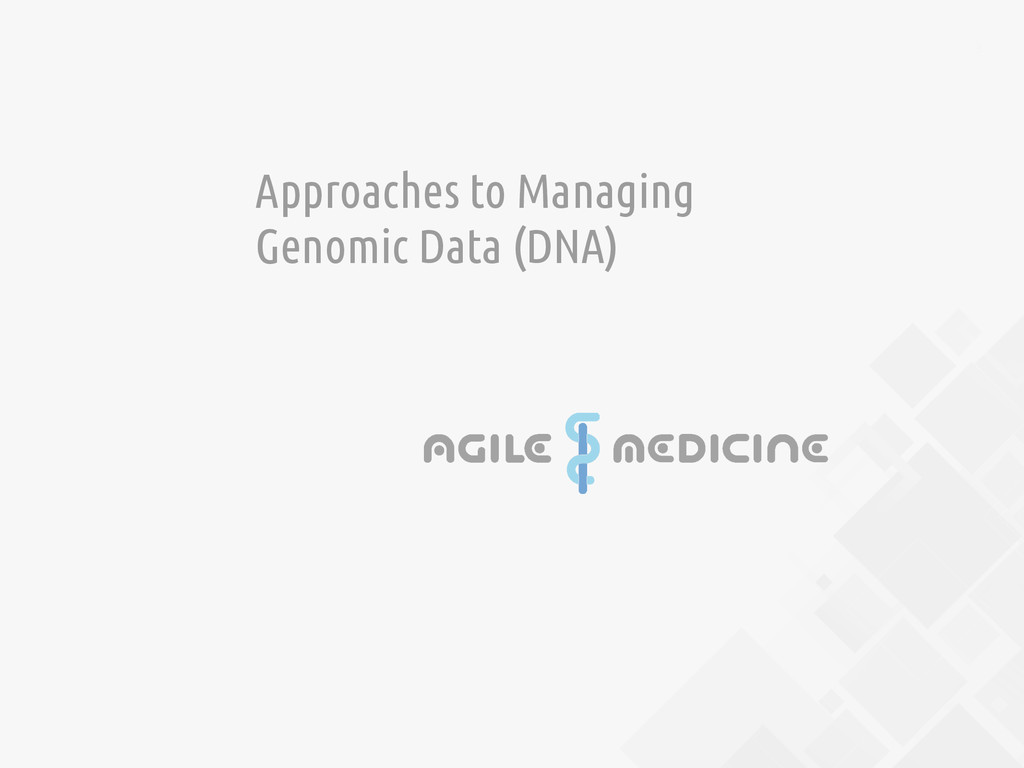 3 Approaches to Managing Genomic Data (DNA)