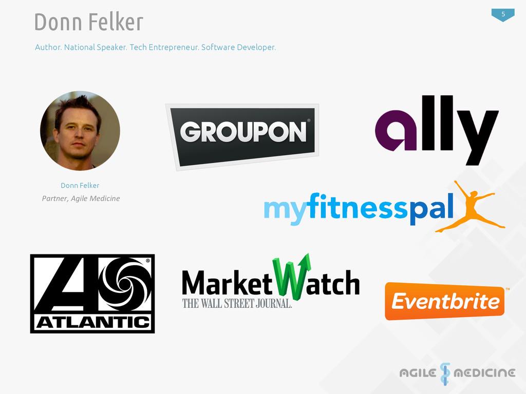5 Partner, Agile Medicine Donn Felker Don...
