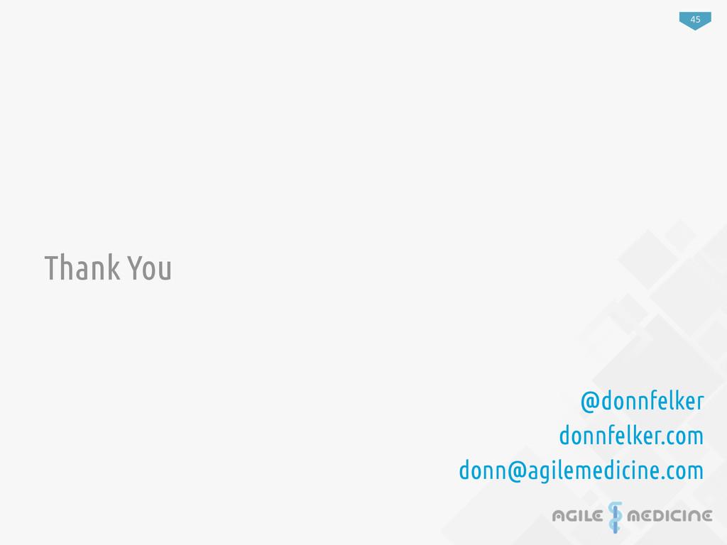 45 Thank You @donnfelker donnfelker.com donn@ag...