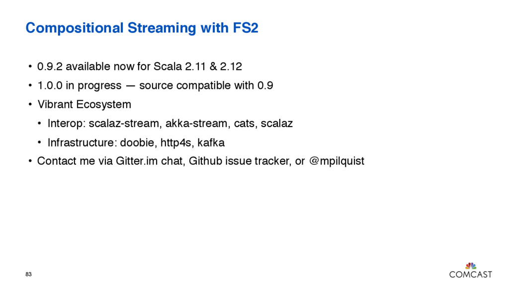 Compositional Streaming with FS2 • 0.9.2 availa...