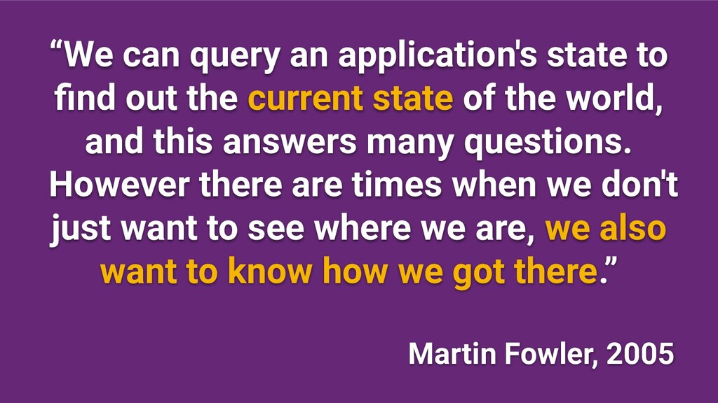 """""""We can query an application's state to find out..."""