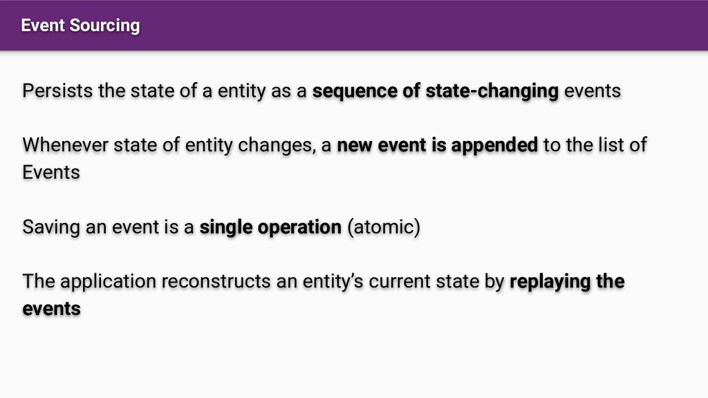 Event Sourcing Persists the state of a entity a...