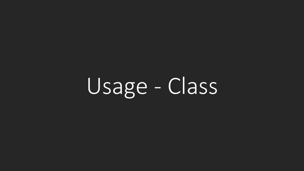 Usage - Class