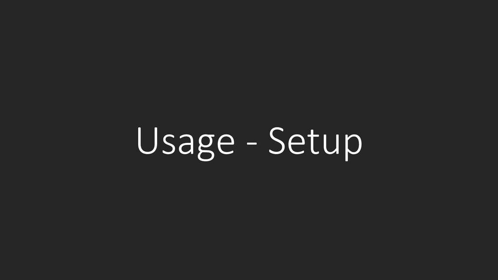 Usage - Setup