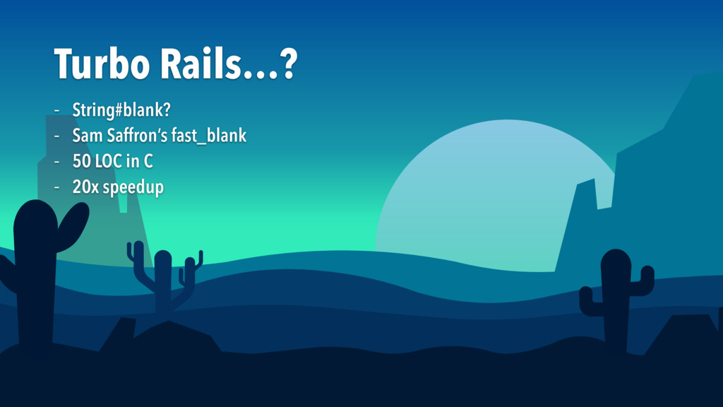 Turbo Rails…? – String#blank?  – Sam Saffron's ...