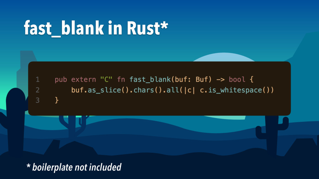 fast_blank in Rust* * boilerplate not included