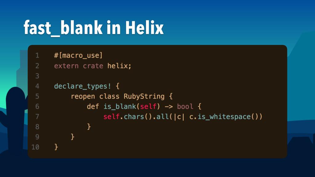 fast_blank in Helix
