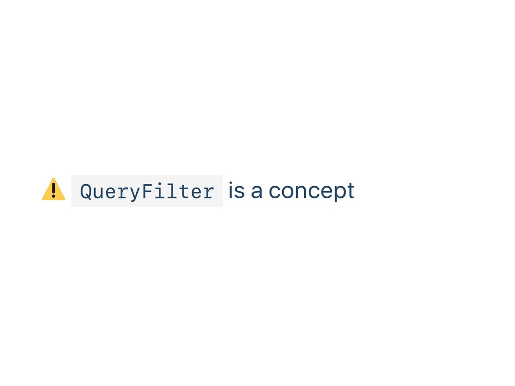 QueryFilter is a concept