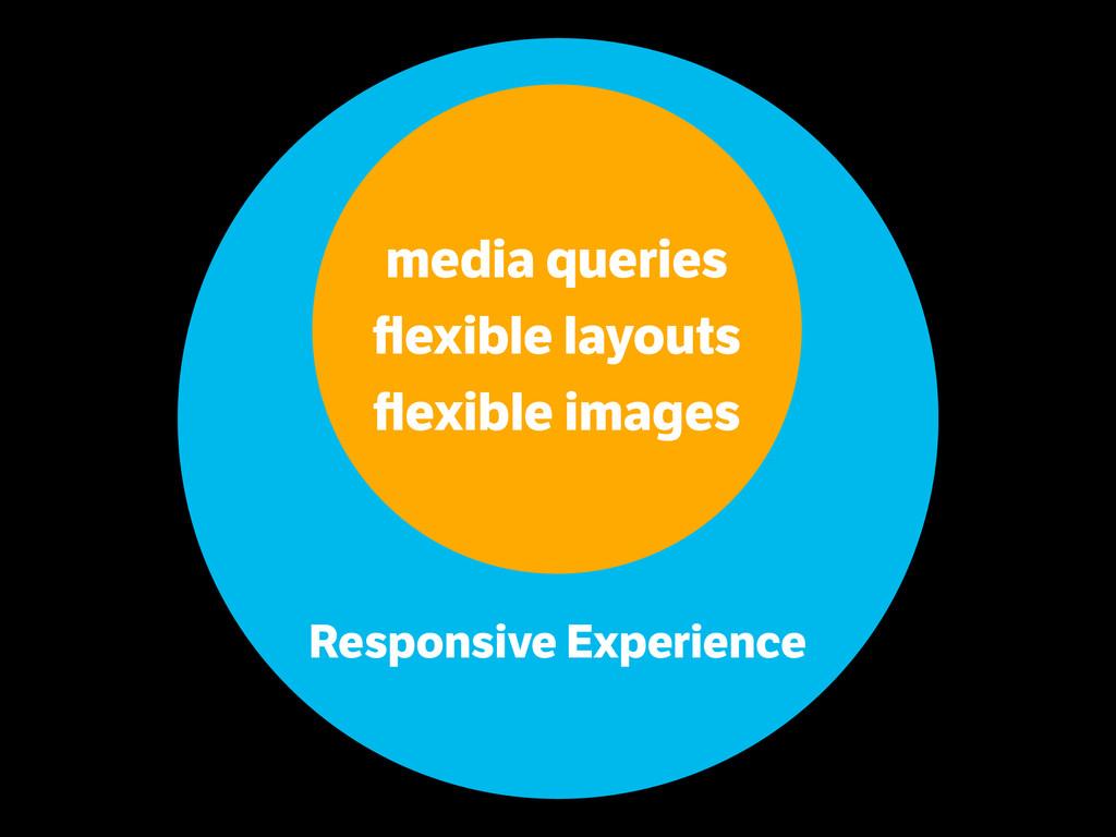 media queries flexible layouts flexible images ...