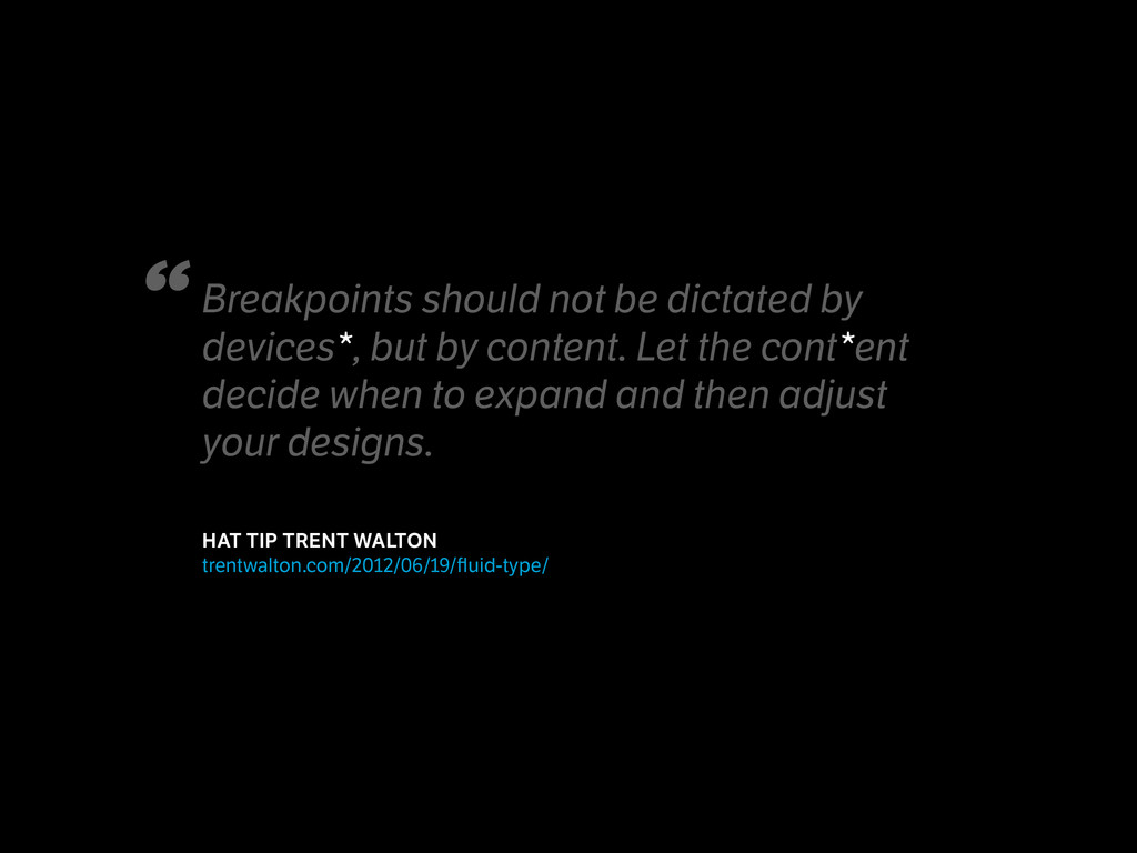 Breakpoints should not be dictated by devices*,...