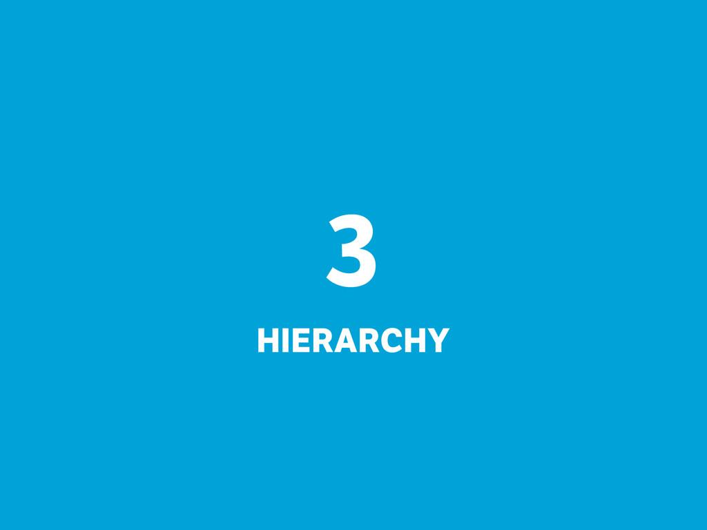 3 HIERARCHY
