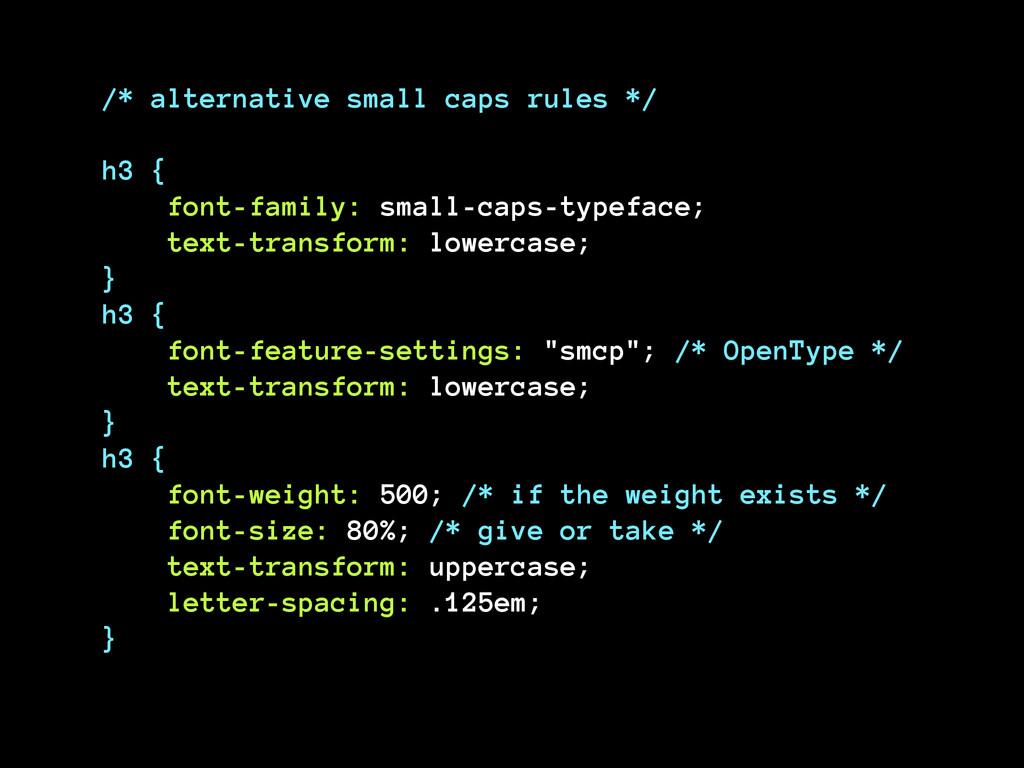 /* alternative small caps rules */ ! h3 {  fo...