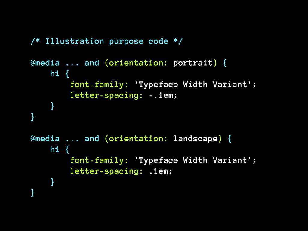 /* Illustration purpose code */ ! @media ... a...