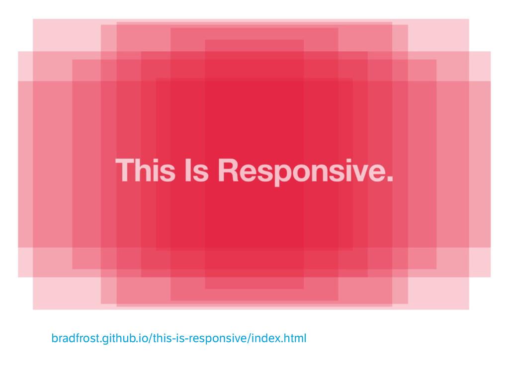 bradfrost.github.io/this-is-responsive/index.ht...