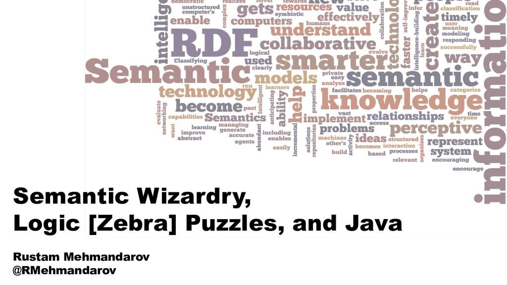 Semantic Wizardry, Logic [Zebra] Puzzles, and J...
