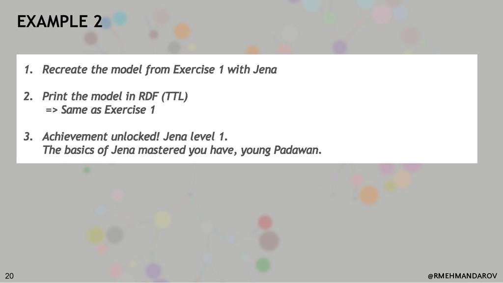 @RMEHMANDAROV EXAMPLE 2 1. Recreate the model f...