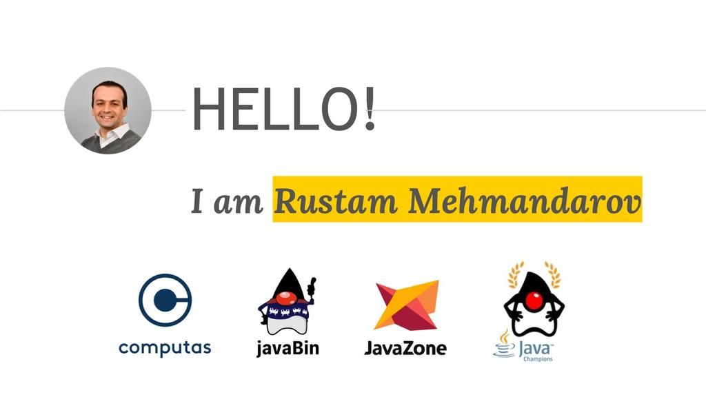 @RMEHMANDAROV 3 I am Rustam Mehmandarov HELLO!