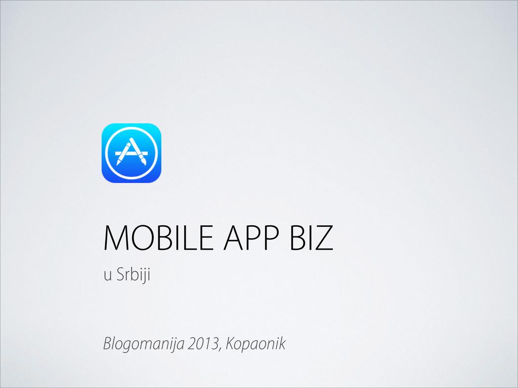 MOBILE APP BIZ u Srbiji Blogomanija 2013, Kopao...