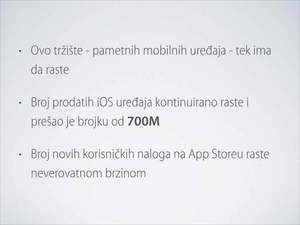 • Ovo tržište - pametnih mobilnih uređaja - tek...